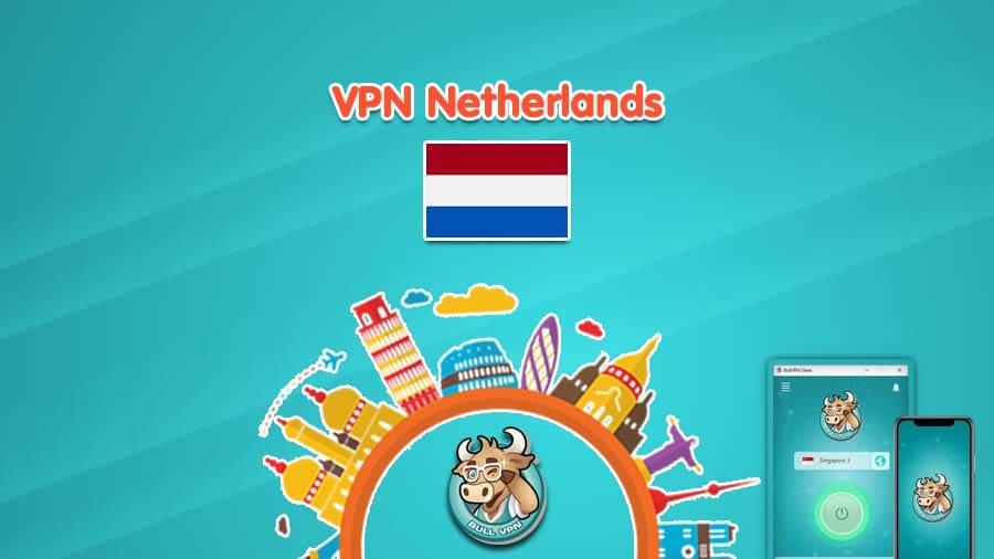 vpn-ประเทศเนเธอร์แลนด์